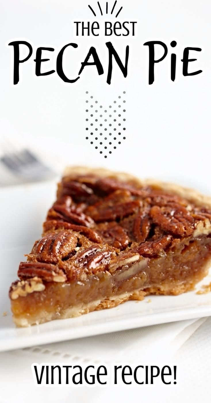 How to make the best homemade pecan pie