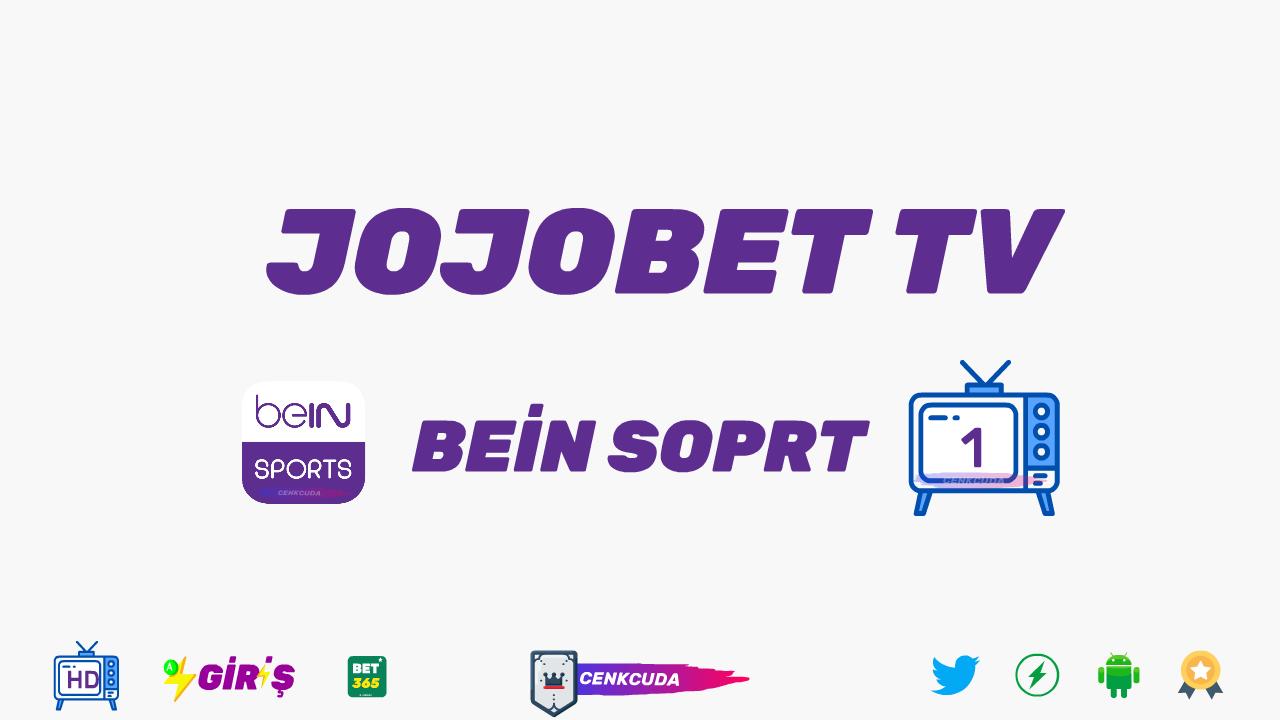 Jojobet Tv Canli Mac Izle Jojobet Tv Bein Sport 1 Sifresiz Kesintisiz Izle Mac Izleme Sporlar