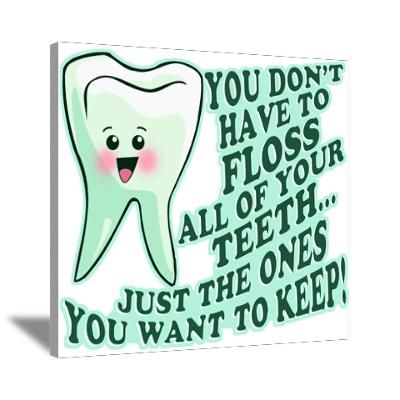 Funny Dentist Quote Canvas Art Dentist Quotes Dental Quotes Funny Dental Quotes