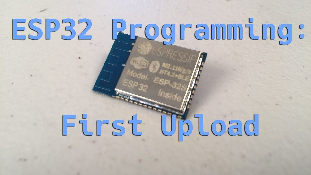 ESP32 Uploading Code (ESP32 Part 3 of 3) | Cool Stuff in 2019