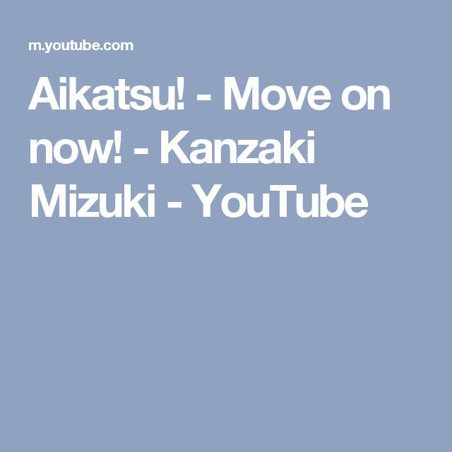 Aikatsu! - Move on now! - Kanzaki Mizuki - YouTube