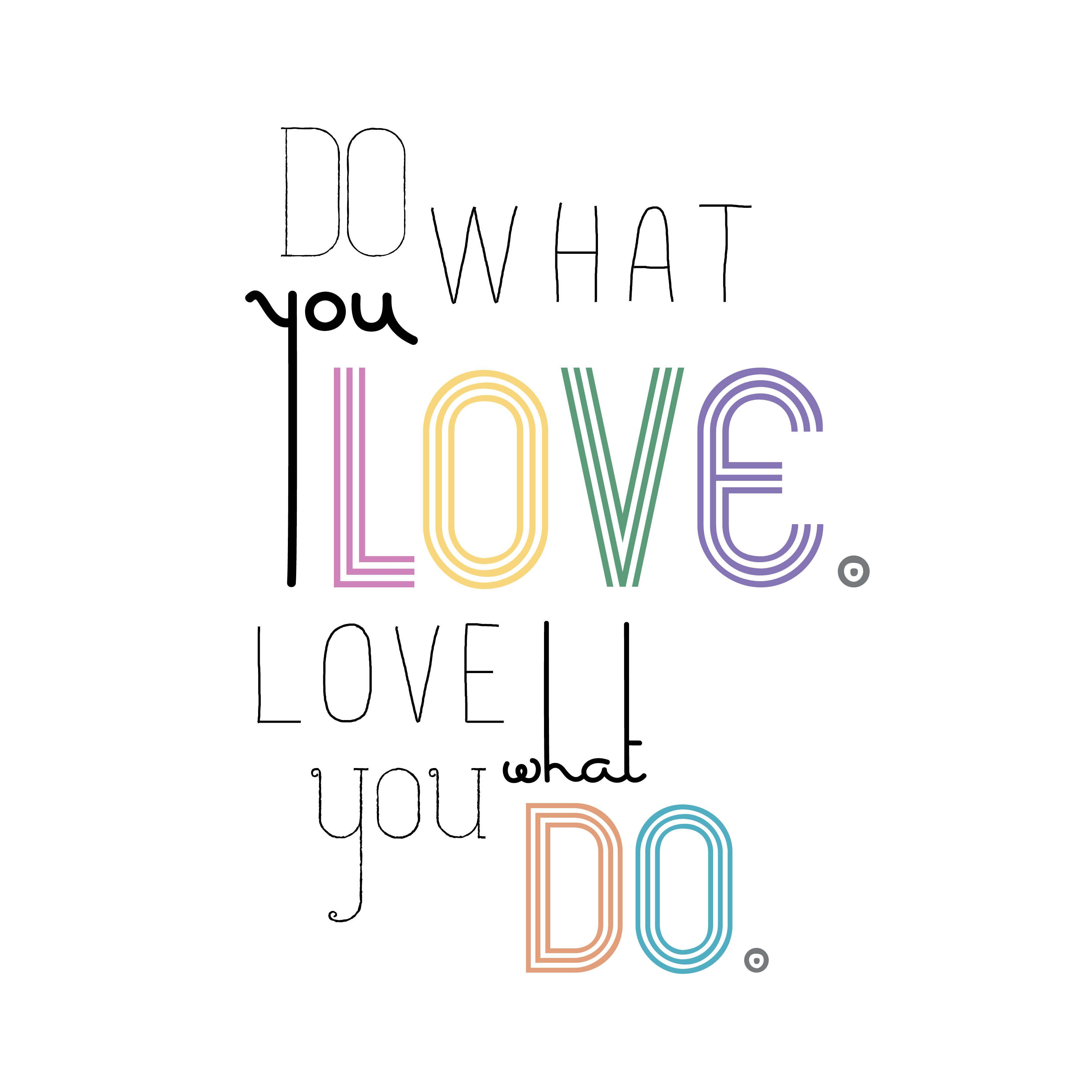 Do What You Love Love What You Do Quote Dowhatyoulovecg  Quotes  Pinterest  Truths Inspirational