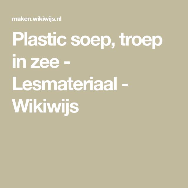 c2813a05a39 Plastic soep, troep in zee - Lesmateriaal - Wikiwijs | onderwijs ...