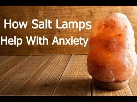 Salt Lamps Help People with Anxiety.. Here's How