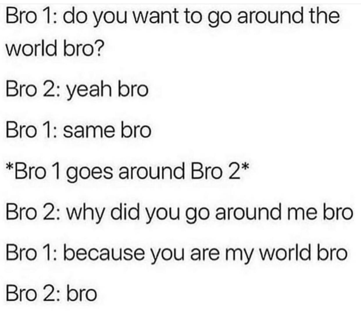 Love You Bro Get More Gifs Funny Funnymemes Humor Videos Memes Funnypictures Funnypic Quotes Pic Picoftheday Stupid Funny Memes Funny Memes Memes