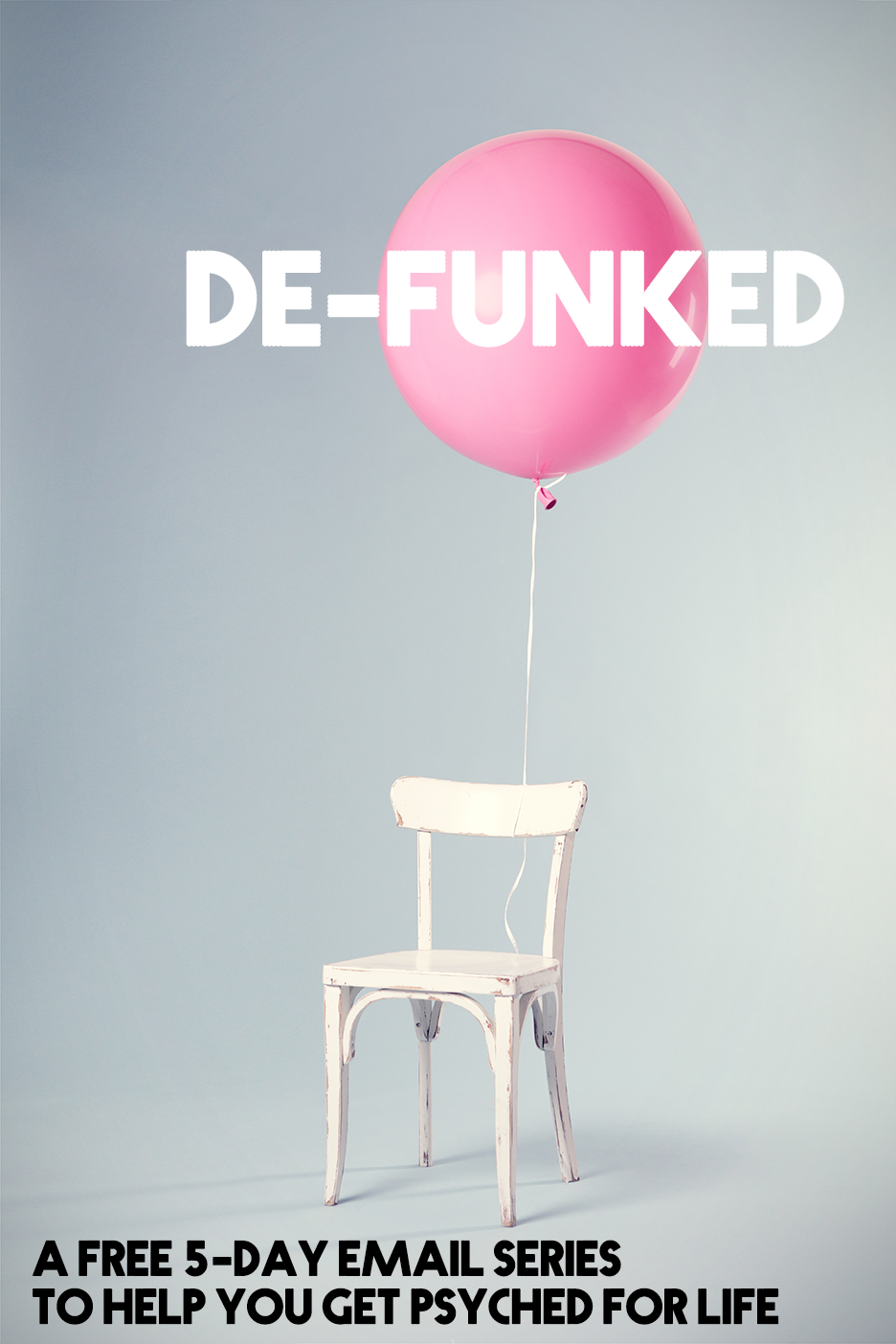 Feeling like you're in a funk? It happens to the best of us! In this FREE 5-day email series, I'm giving you the tools to get #DEFUNKED and psyched for life. Click through to sign up!