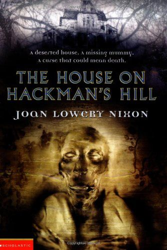 The House On Hackman S Hill Joan Lowery Nixon 9780590423700 Amazon Com Books Books Books To Buy Childrens Books