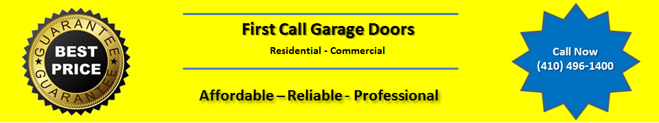 First Call Garage Doors is a Maryland Garage Door Repair and installation company. Affordable, reliable and guaranteed service.