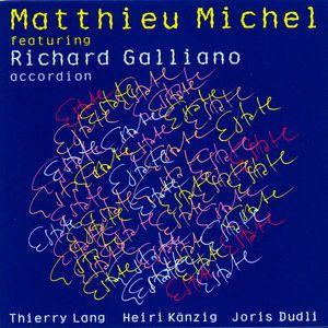 "MATTHIEU MICHEL Feat. RICHARD GALLIANO : "" estate "" ( TCB - the montreux jazz label ) personnel:  Matthieu Michel - flugelhorn Richard Galliano - accordeon Thierry Lang - piano Heiri Kaenzig - bass Joris Dudli - drums http://www.qobuz.com/fr-fr/album/estate-matthieu-michel/0884385739508"