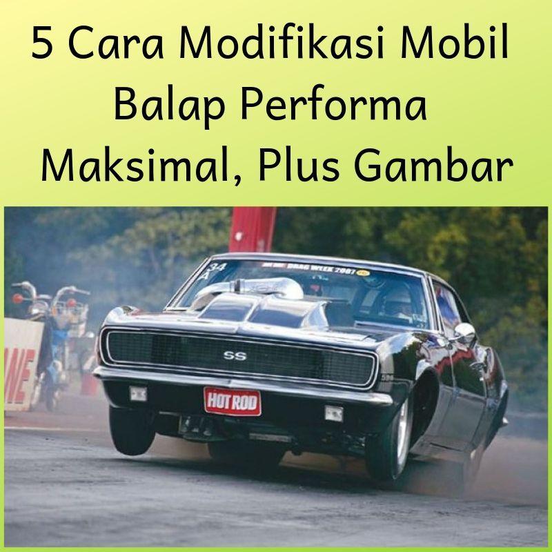 5 Cara Modifikasi Mobil Balap Performa Maksimal Plus Gambar Modifikasi Mobil Mobil Balap Mobil