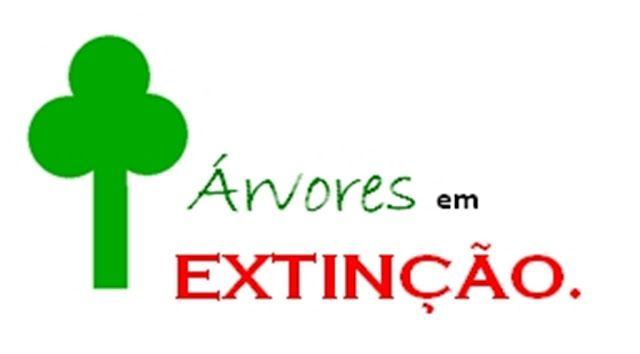 elizaldo @...: ÁRVORES EM EXTINÇÃO. veja por que as Ávores estão em Extinção