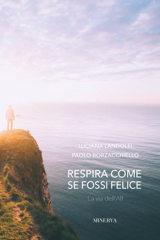 Respira Come se Fossi Felice: la Via dell'Alf - Libro
