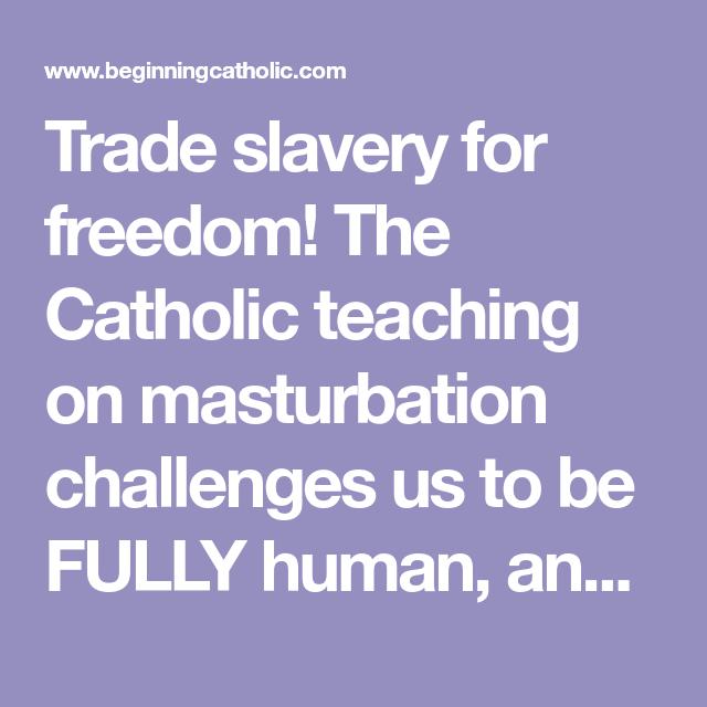 Official catholic teaching on masturbation can