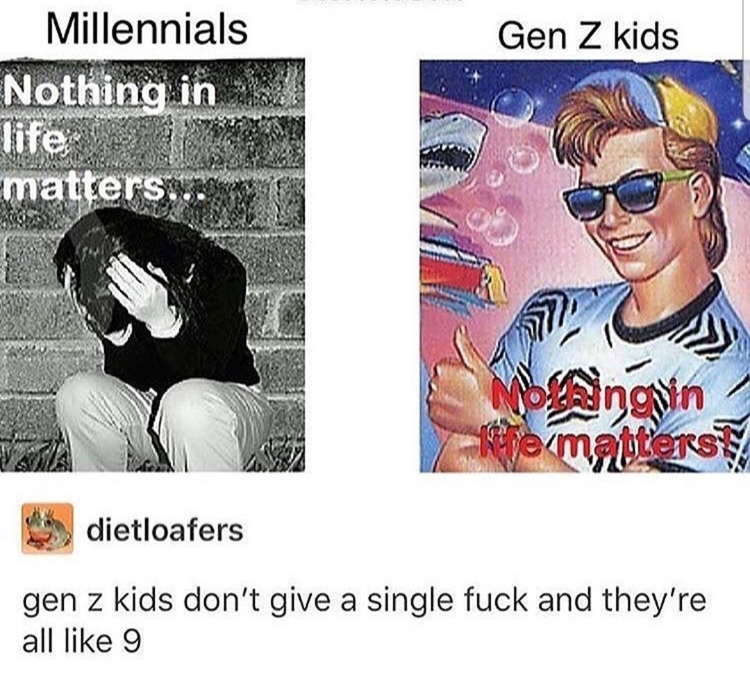 Millennials Vs Generation Z Inb4 Bill Stan Millennials Memes Funny Memes Funny Pictures