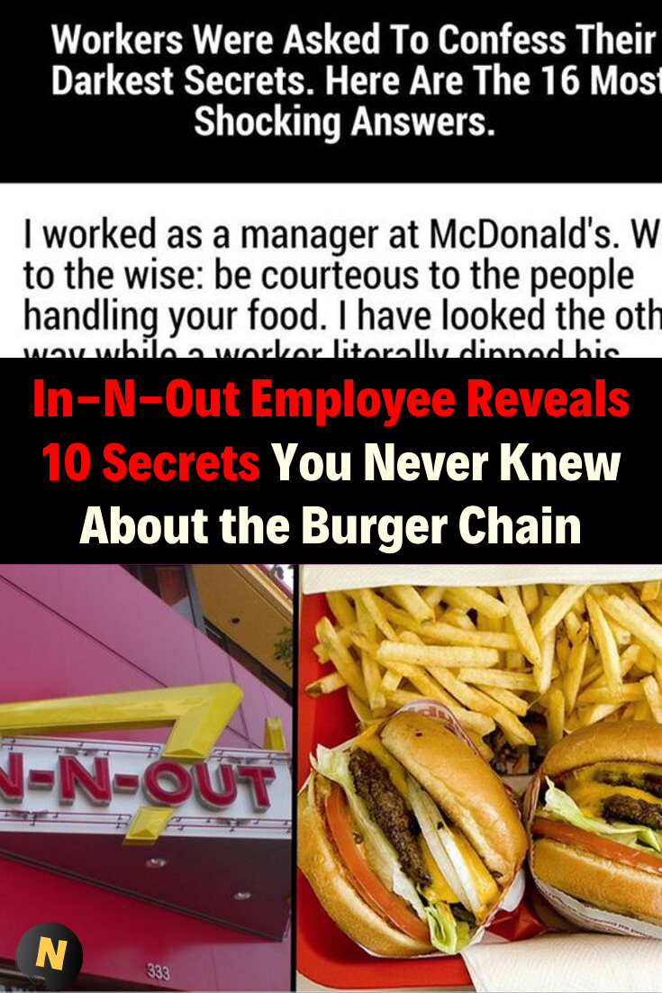 In N Out Employee Reveals 10 Secrets You Never Knew About The Burger Chain Cool Summer Outfits Fun World The Secret