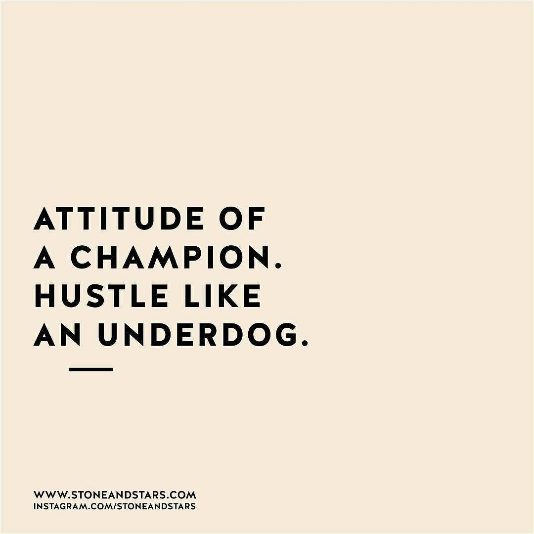 Underdog Quotes Attitude Like A Championhustle Like An Underdog Motivational