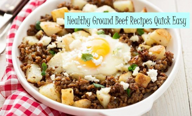 Healthy Ground Beef Recipes Quick Easy