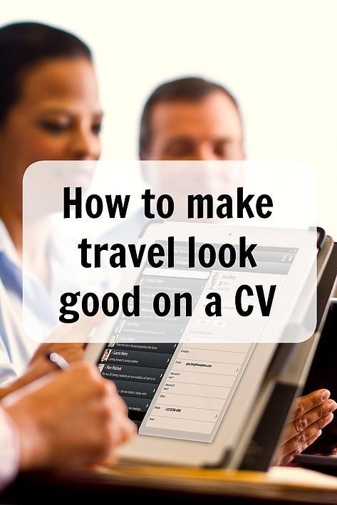 How To Make Travel Look Good On A CV  Job searching but not sure - how to make your resume look good
