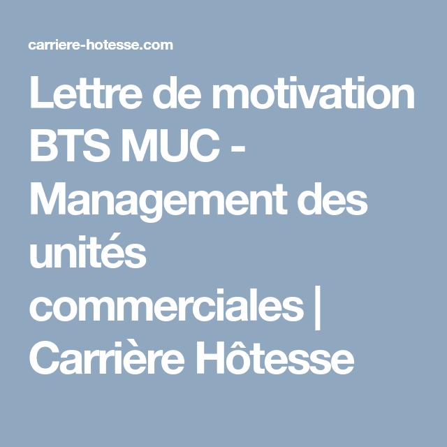 Lettre De Motivation Bts Muc Management Des Unites Commerciales Carriere Hotesse Lettre De Motivation Bts Lettre De Motivation Lettre De Motivation Stage