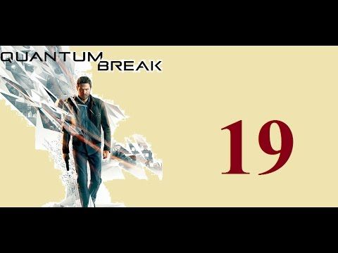 Quantum Break - Xbox One - Maxy Long Gameplay {19} No Commentary