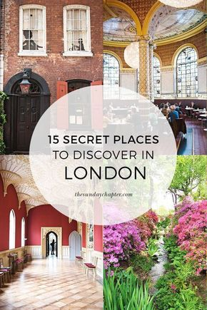 15 Secret Places to Discover in London | Sunday Chapter