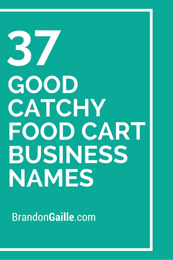 39 good catchy food cart business names catchy slogans. Black Bedroom Furniture Sets. Home Design Ideas