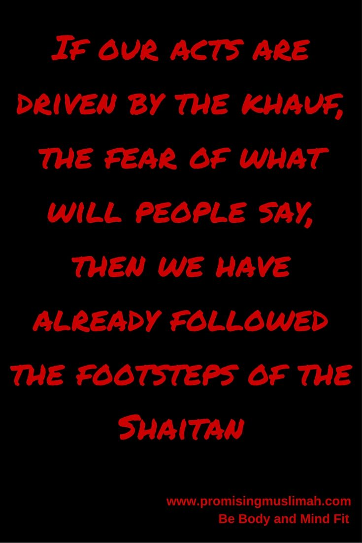 Fear Allah not People. Dont let the Shaitan win!