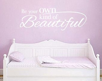 Be Your Own Kind Of Beautiful Wall Quote Vinyl Wall Decal Quote - Wall decals quotes for teenagers