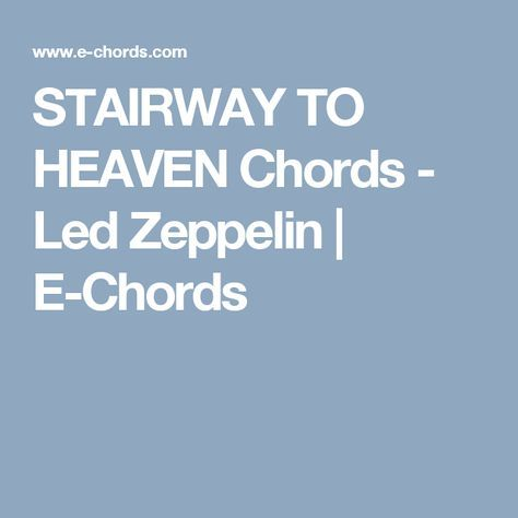 STAIRWAY TO HEAVEN Chords - Led Zeppelin | E-Chords | Songs ...