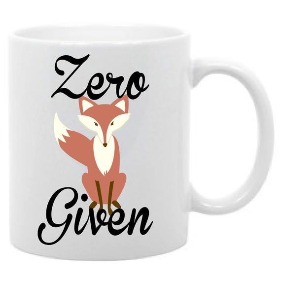 Zero Fox Given Funny Coffee Mug 11oz