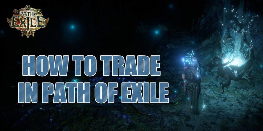 how to trade poe trade