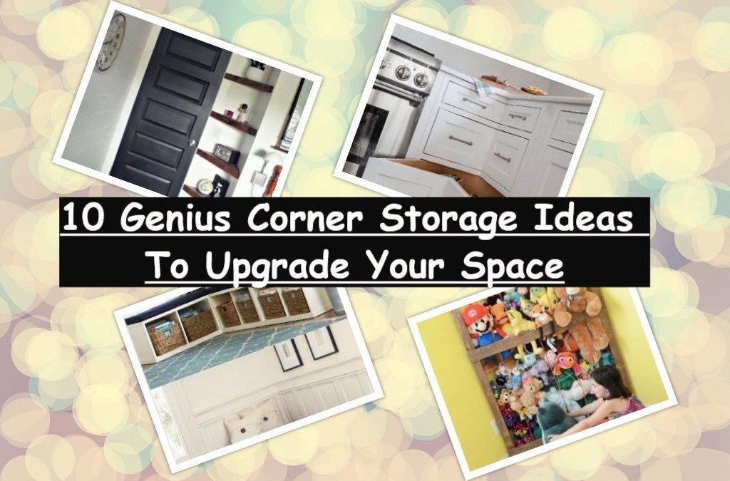 10 Genius Corner Storage Ideas To Upgrade Your Space Corner