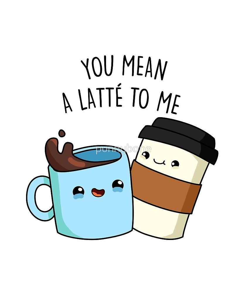 "Latest Funny Puns 'Mean A Latte Coffee Food Pun' by punnybone ""Mean A Latte Coffee Food Pun"" by punnybone 