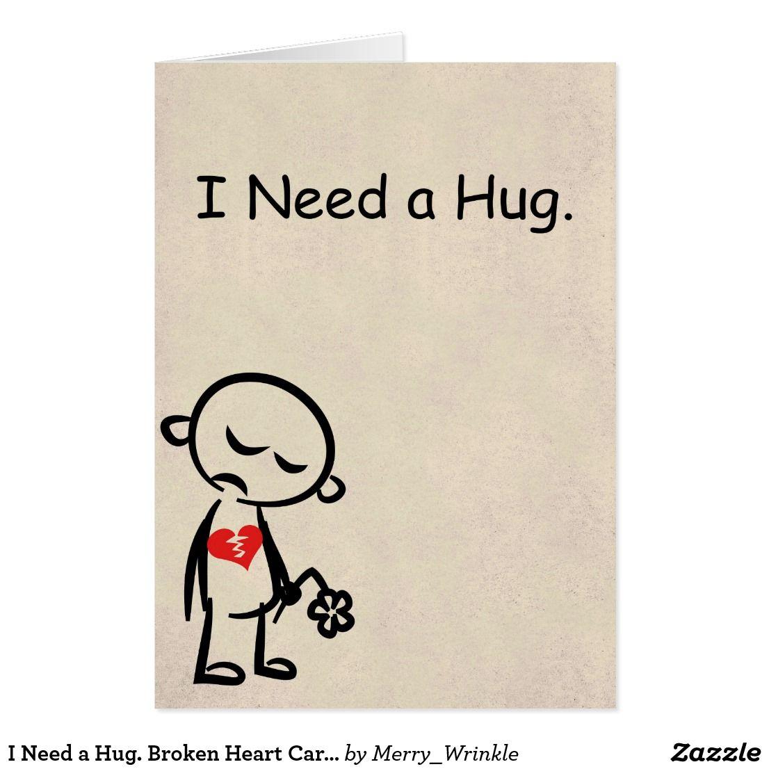 I Need A Hug Broken Heart Card Zazzle Com In 2021 Sorry Cards Im Sorry Cards Broken Heart
