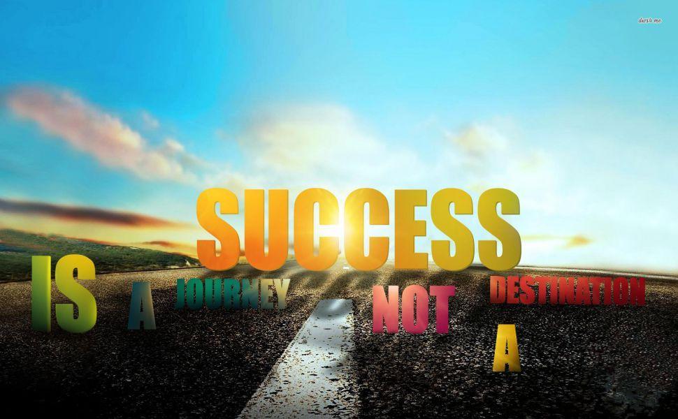 Success Is A Journey Not A Destination Hd Wallpaper