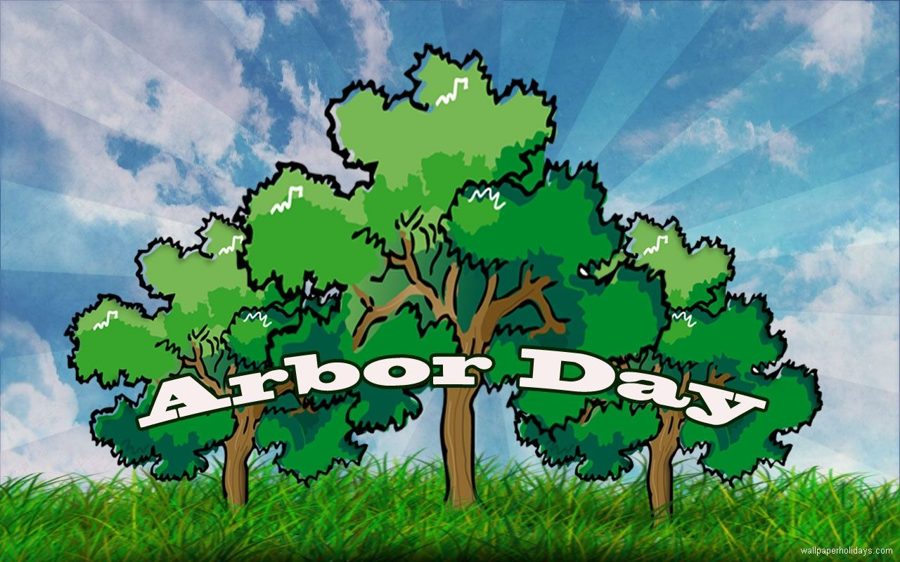 arbor day images arbor day wallpaper happy arbor day
