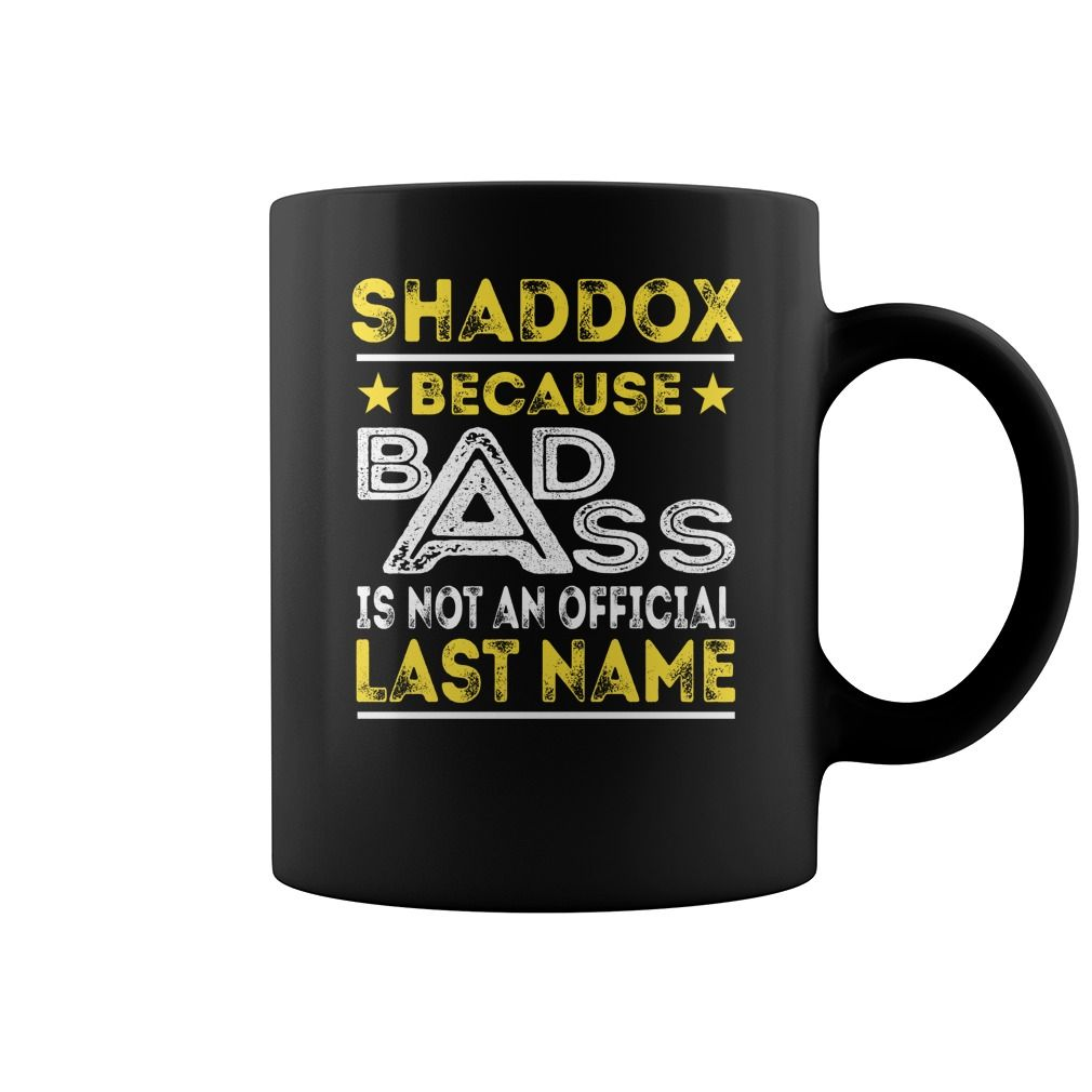 SHADDOX Because Badass is not an Official Last Name Mug #Shaddox