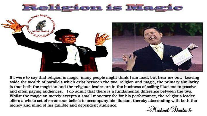 The magician and the priest are in the business of selling illusions to passive, paying audiences...