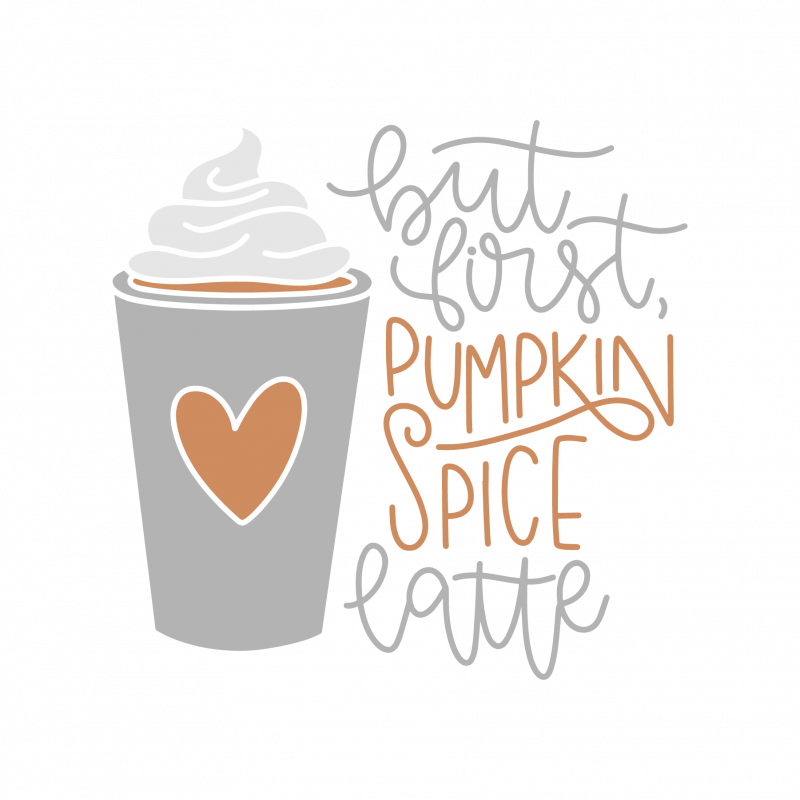 But first pumpkin spice latte 7494 free svg svg files for