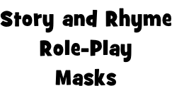 Story and Rhyme Role-Play Masks