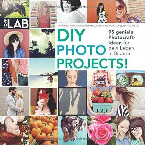 DIY PHOTO PROJECTS!: 95 geniale Photocraft-Ideen für dein Leben in Bildern: Amazon.de: Elsie J Larson, Emma Chapman: Bücher