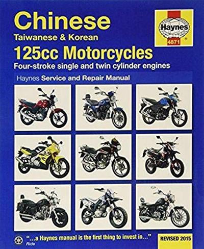 Chinese Taiwanese Korean 125cc Motorcycles 03 15 Haynes Powersport By Haynes Publishing Haynes Manuals N America Inc Chinese Motorcycles Repair Manuals Manual
