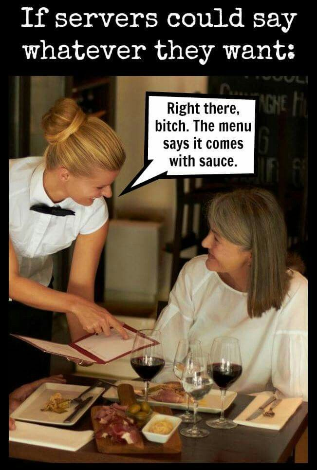 Pin By Susan Carlomagno On Tgim Restaurant Memes Server Humor Waitress Humor