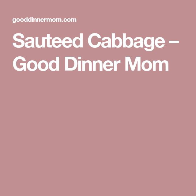 Sauteed Cabbage – Good Dinner Mom