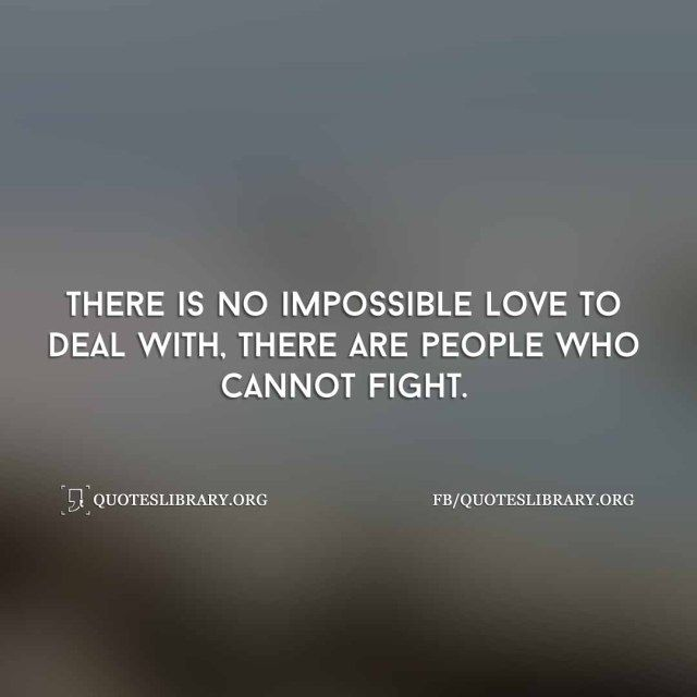 There Is No Impossible Love To Deal With There Are People Who Cannot Fight Selfie Quotes Selfie Quotes For Instagram Quotes