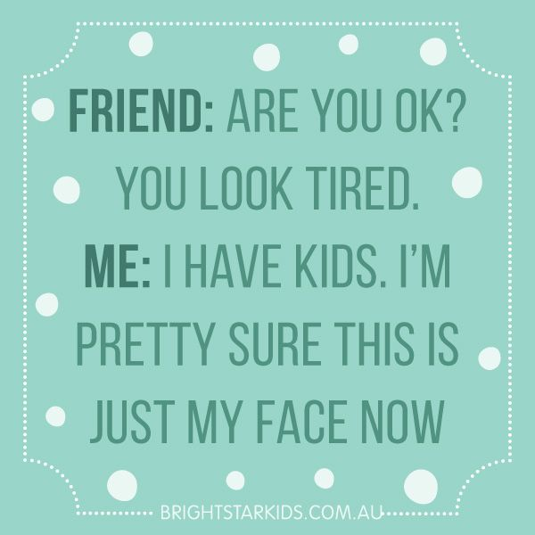 Funny Parenting Quotes Tired Mum Life With Kids Parents Quotes Funny Parenting Quotes Parenting Humor