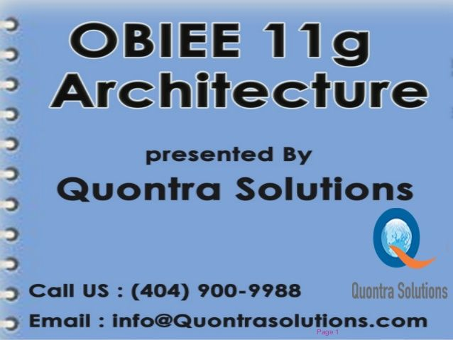 Obiee 11g Architecture Ppt Presented By Quontra Solutions Solutions Online Training How To Get