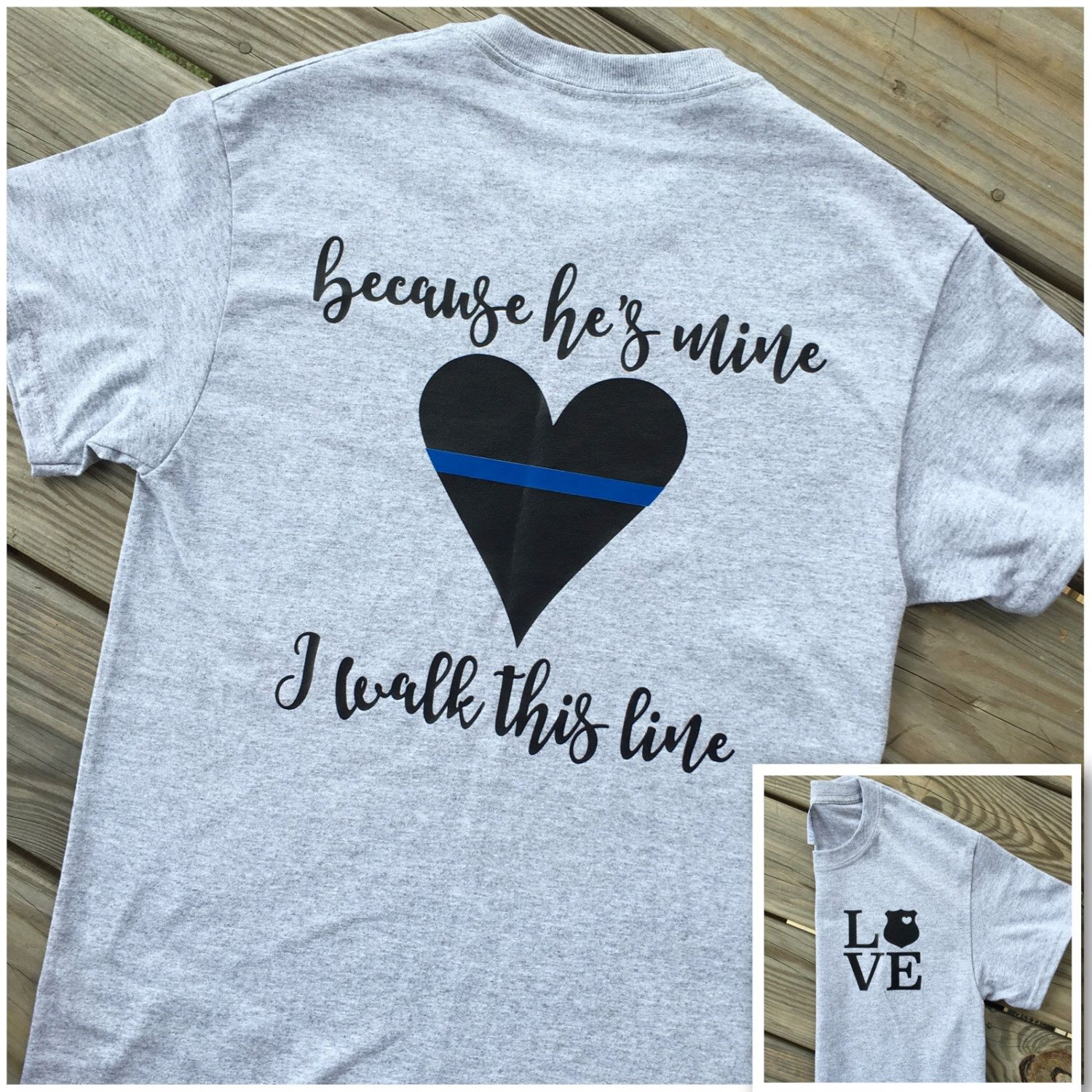 A Personal Favorite From My Etsy Shop Https Www Etsy Com Listing 466129051 Police Because Hes Mine I Walk This Li Police Wife Shirt Police Shirts Police Wife