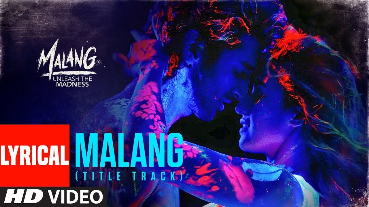 Malang Lyrics Ved Sharma Title Track Malang Lyrics In English In 2020 Lyrics Songs Song Download Sites
