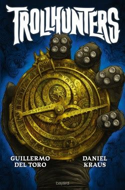 Les Reines de la Nuit: TrollHunters de Guillermo Del Toro et Daniel Kraus...